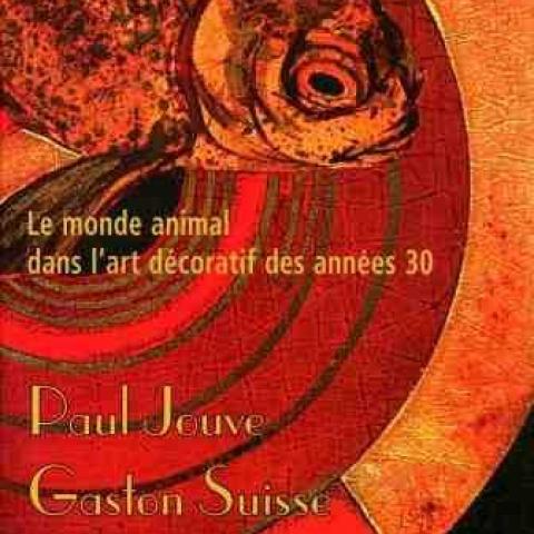 Le monde Animal dans l'Art Décoratif des Années 30. - Paul Jouve, Gaston Suisse.
